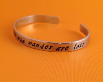 Not All Those Who Wander Are Lost- Hand Stamped Cuff Bracelet