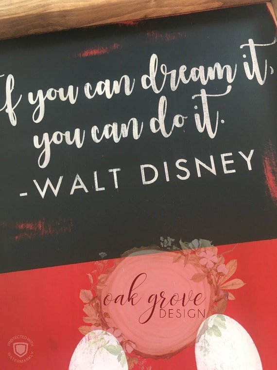 Mickey Mouse Walt Disney Inspirational Quote Wood Sign