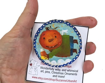 Whimsical Halloween Pumpkinhead Guy, A Handpainted Brooch EHAG by SuzanneUrbanArt