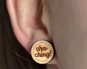 Cha-ching wood earring st...