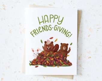Happy Thanksgiving Friends Greeting Card | Friendsgiving Card | Friends Giving | Seasonal Cards | Bunny Beaver and Bear