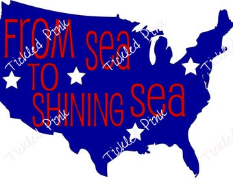 SVG PNG From Sea to Shining Sea USA Map 4th of July Fourth of July America Pride Freedom -  Instant Download -