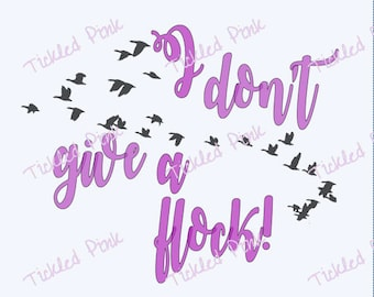 SVG PNG I don't give a flock!  -  Instant Download -