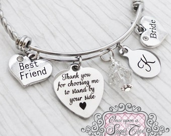 Gifts for Bride from Maid of Honor-Thank you for choosing me to stand by your side bangle Bracelet- Bridal Jewelry- Bangle-Charm Bracelet