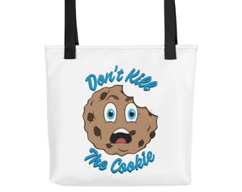 Don't Kill the Cookie...Tote bag