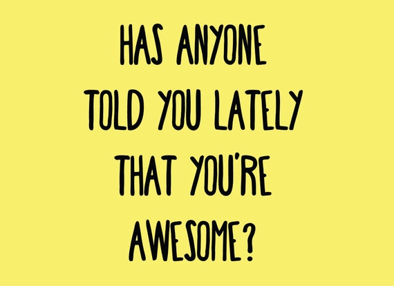 has anyone told you lately that you re awesome card etsy