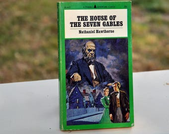 The House of the Seven Gables by Nathaniel Hawthorne, Gothic Classic