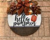 Hello Pumpkin Door Sign, Farmhouse Door Hanger, Fall Door Hanger, Thanksgiving Wreath