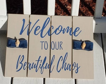 Welcome to Our Beautiful Chaos - SOLD