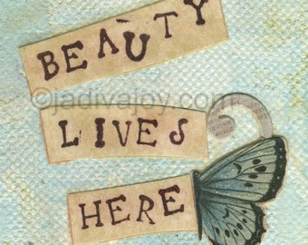 Beauty Lives Here-Matted Mixed Media Print (8x10 matted to 11x14)