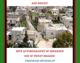 History of the A'aranki  Tribe in Palestine and Birzeit with Autobiography of Shehadeh, Son of Priest Ibrahim (1869-1940)
