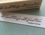 Do small things with great love - Mother Teresa Rubber Stamp 6519