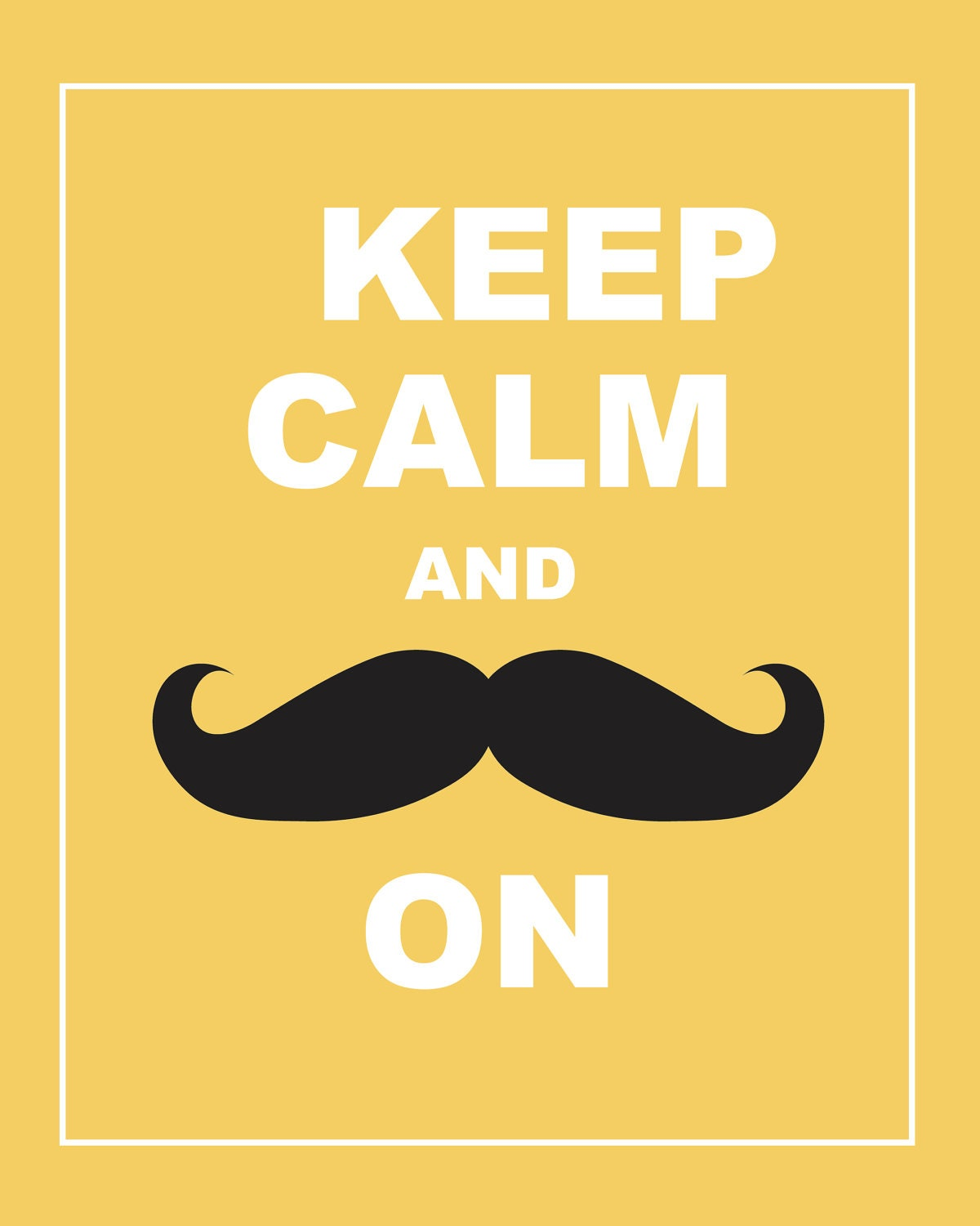 Keep Calm and Stache On Print 8x10   Etsy