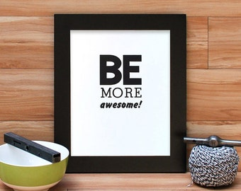 Be More Awesome - Kid President Quote Letterpress Print