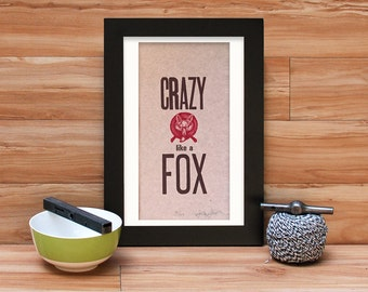 Crazy Like A Fox Quote Letterpress Print