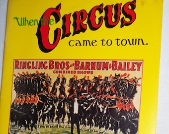 Rare Vintage Circus Book When the Circus Came to Town by Dean M. Aungst 1969