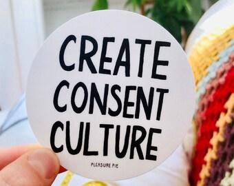 Create Consent Culture round sticker, Feminist sex education sex educator