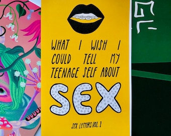 What I Wish I Could Tell My Teenage Self About Sex Zine