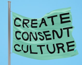 Create Consent Culture Flag | Outdoor or Indoor Flag