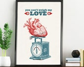You cant weigh my love quote wall poster TYQ032WA4