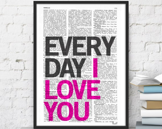 Every day I love you Wall art Love Quote Print, Girlfriend Gift, Love Decor Poster print art-Romantic TYQ007