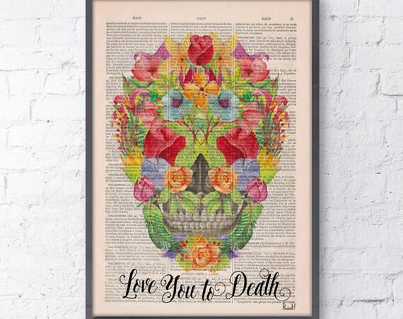 "Love you to death"" flowers on skull art prints, love wall decor ,room decor,home decor, science & anatomy art  SKA114"