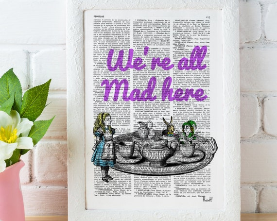 We re all mad here Alice in wonderland Quote Print Wall Decor, Nursery Poster print house wall art  gift ALW043