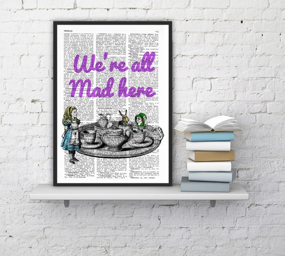 We re all mad here Alice in wonderland Quote Print, nursery Wall Decor- house art - Poster print, giclee art TYQ019