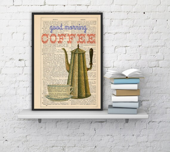 Christmas gifts for her Coffee sign printed on dictionary book page Art Giclee Print Illustration art decor Good morning illustration TYQ043