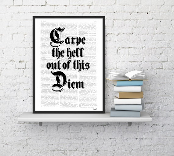 Christmas gifts for her Black and White art, inspirational quote, typographic print quote typography print, Carpe de hell   TYQ056