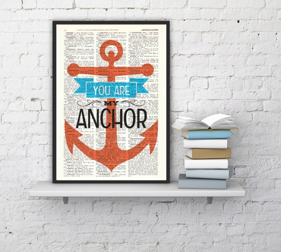 Christmas gifts Love Quote Print, You are my anchor Gift him, Love Gift College Dorm Love Poster print Bedroom art- anchor print TYQ034