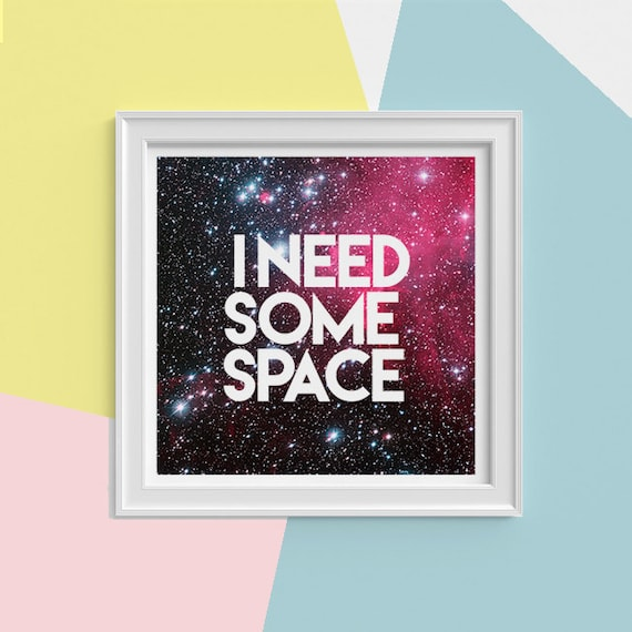 Galaxy art Print, I need some space wall art , Science student gift- Universe and stars art science student gift TYQ161SQ1