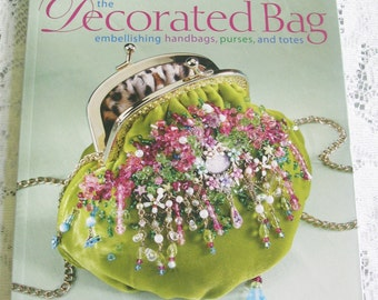 Craft Book - The Decorated Bag - Purse DIY - Fabric Sewing Bags - Genevieve A. Sterbenz - Tote Bag DIY