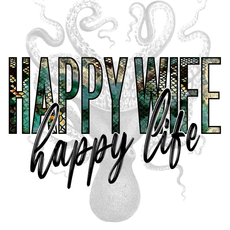 Happy Wife Happy Life Sublimation Transfer Ready to press Transfer Sublimation Design 8.5 X 11 Happy Wife Happy Life Sublimation Transfer