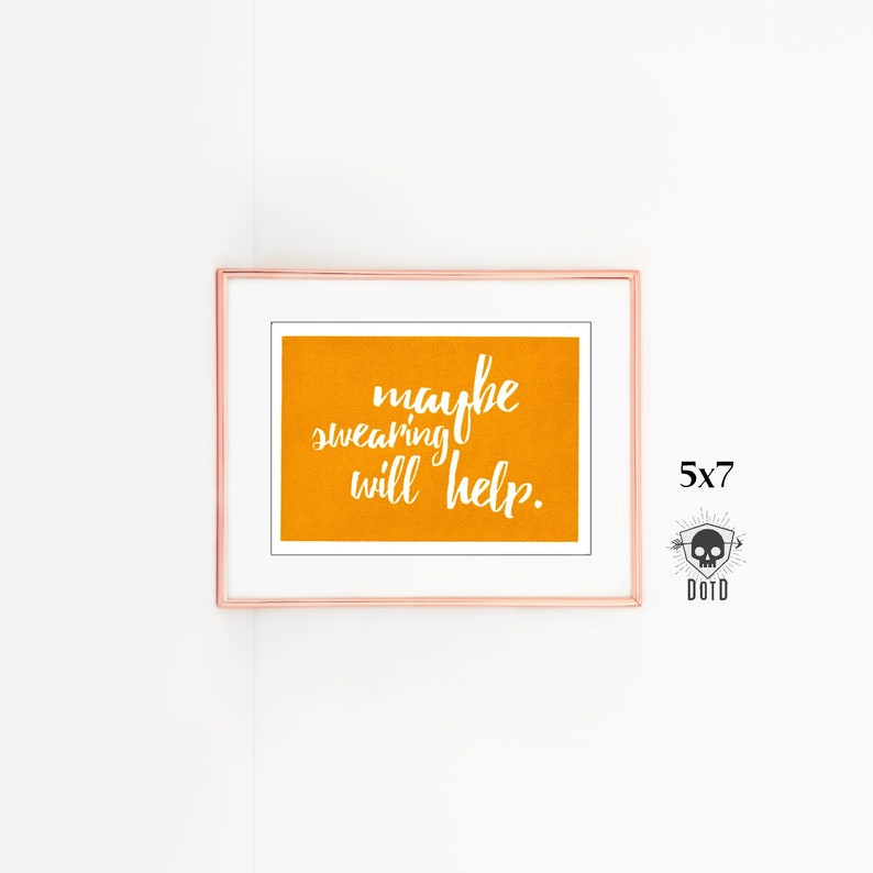 Maybe Swearing Will help funny meme hand pulled art print 5x7 image 0