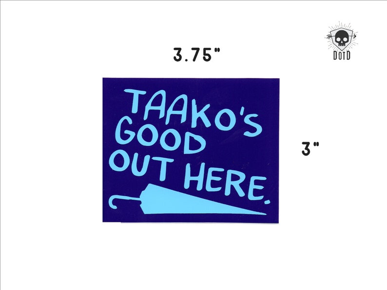 Taako's Good Out Here  sticker opaque decal social fun image 0