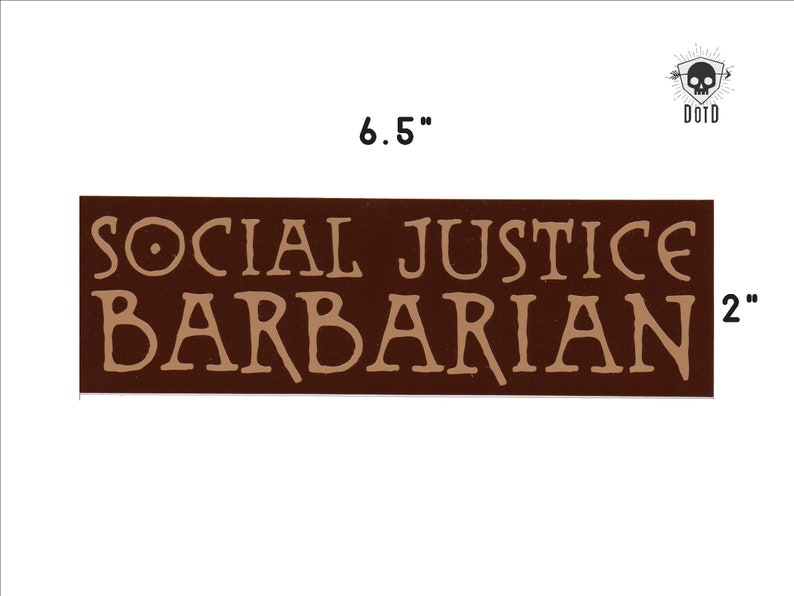 Social Justice Barbarian  sticker opaque decal social fun image 0