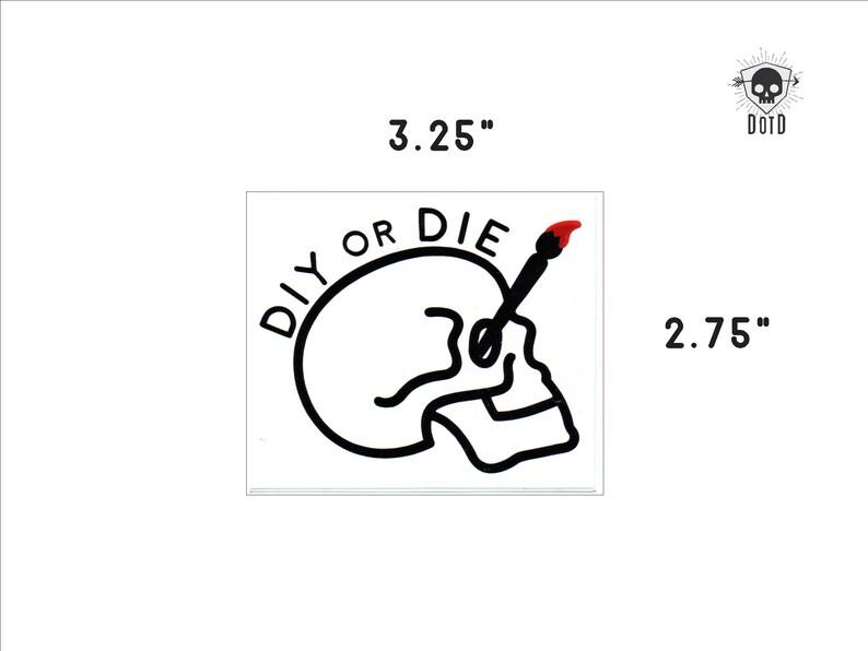DIY or DIE  sticker opaque decal social fun fandom bumper image 0