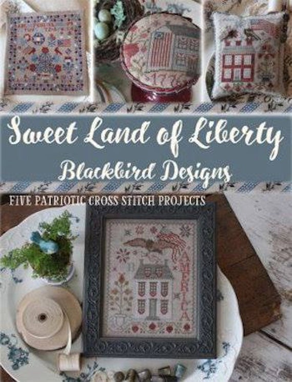 BLACKBIRD DESIGNS Sweet Land Of Liberty Counted Cross Stitch | Etsy
