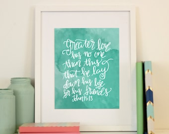 John 15:13 Greater Love Has No One Than This Mint Green Watercolor  Handlettered Scripture Verse Print Valentines Day Love Of God Room Decor