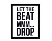 Let The Beat MMM...Drop -...
