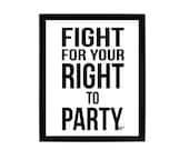 Fight For Your Right to P...