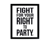 Fight For Your Right to Party - Beastie Boys 8x10 Digital Print