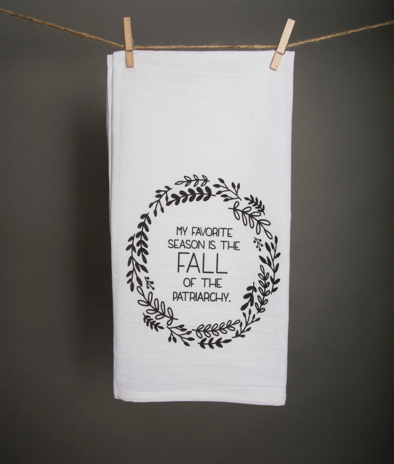 My Favorite Season Is the Fall of the Patriarchy Tea Towel image 0