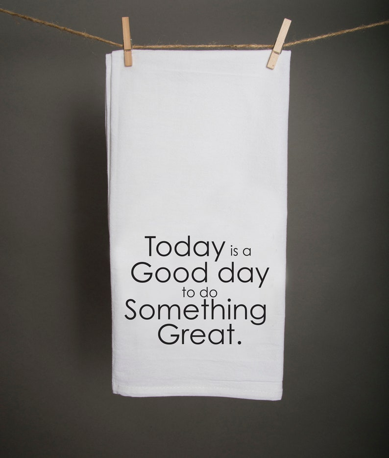 Today is a Good Day to Do Something Great Tea Towel image 0