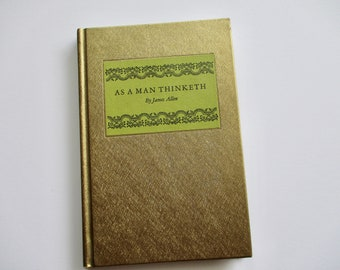 70s book - As A Man Thinketh, James Allen, gold bound, vintage, Peter Pauper Press, gift book, hardcover
