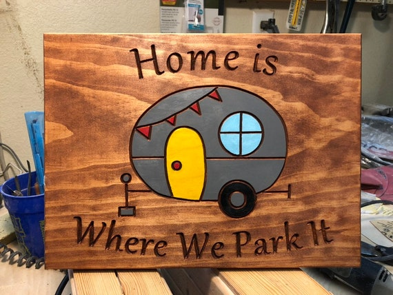 Home is Where We Park It Travel Trailer Sign