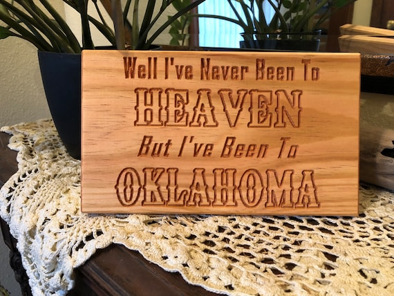Never Been to Heaven, but I've Been to Oklahoma sign