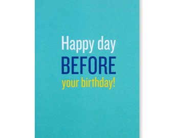 Happy Day Before Your Birthday Greeting Card