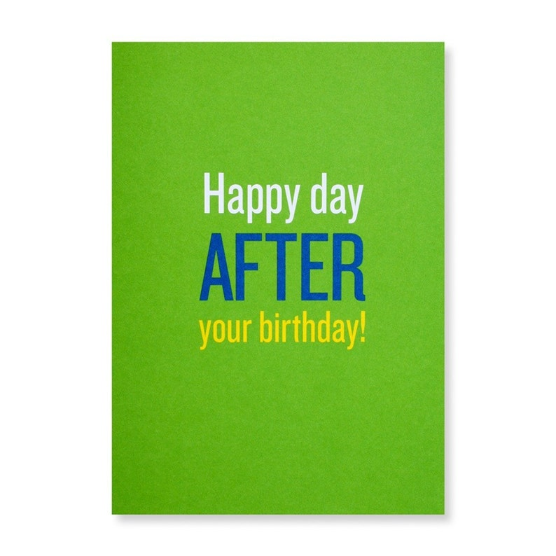 Happy Day After Your Birthday Greeting Card image 0